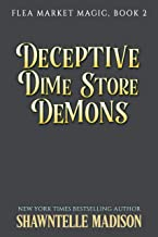 Deceptive Dime Store Demons (Flea Market Magic Book 2)