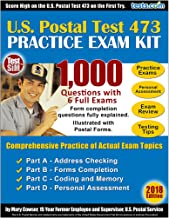 U.S. Postal Exam 473 Practice Test Kit - 2018 Edition: 1,000 Questions with Fully Explained Answers: Form Completion, Personal Assessment, Exam Review