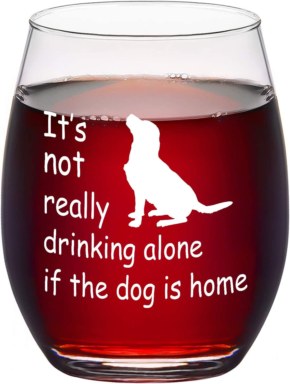 Modwnfy Dog Lover Stemless Wine Glass - It's Not Really Drinking Alone If The Dog Is Home Wine Glass, Dog Lover Gift for Men Women Friend, Funny Dog Gift Idea for Birthday Cheistmas Daily Use, 15Oz