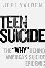 "Teen Suicide: The ""Why"" Behind America's Suicide Epidemic"