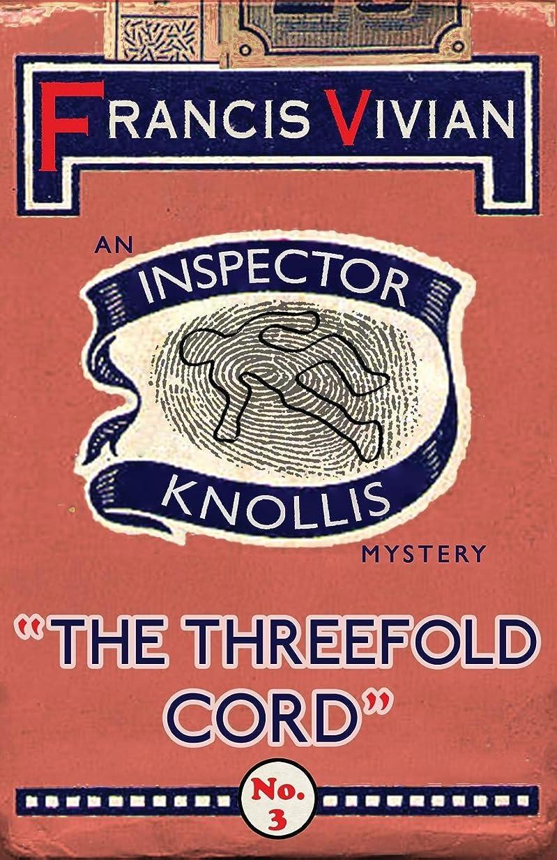 背骨ポーク口ひげThe Threefold Cord: An Inspector Knollis Mystery (The Inspector Knollis Mysteries)