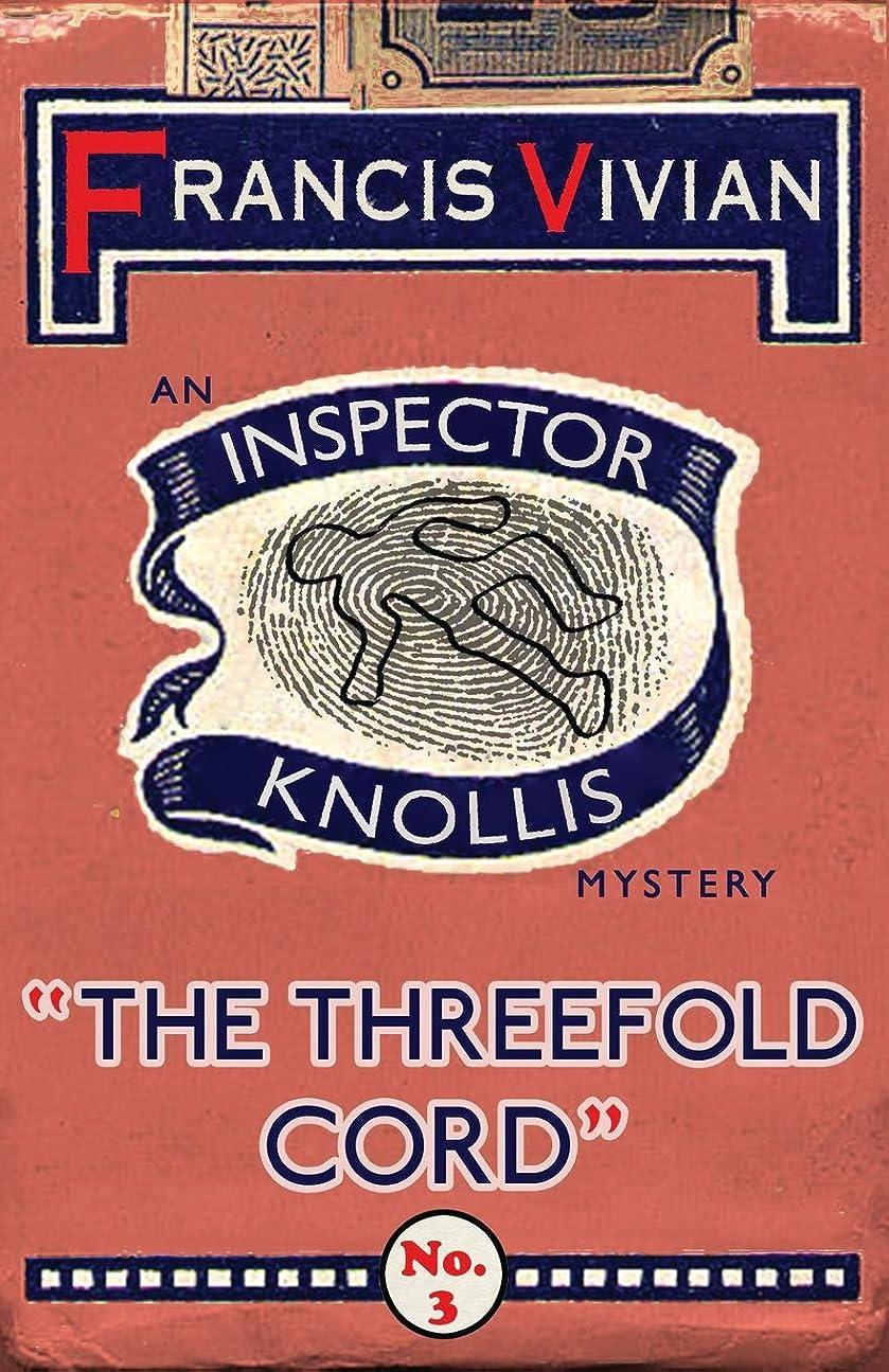 休日に代表してよりThe Threefold Cord: An Inspector Knollis Mystery (The Inspector Knollis Mysteries)