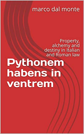 Pythonem habens in ventrem: Property, alchemy and destiny in Italian and Roman law