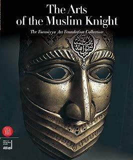 The Art of the Muslim Knights: The Furusyya Art Foundation Collection