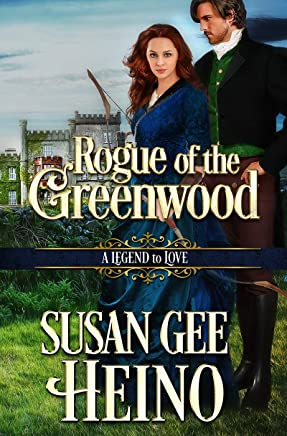 Rogue of the Greenwood (A Legend to Love Book 8)
