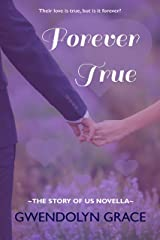 Forever True (The Story of Us) Kindle Edition