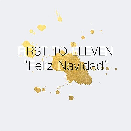 Feliz Navidad By First To Eleven On Amazon Music Amazoncom