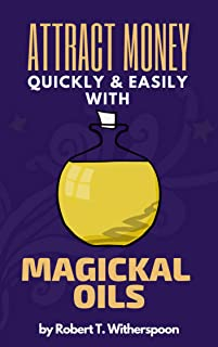 ATTRACT MONEY QUICKLY & EASILY WITH MAGICKAL OILS