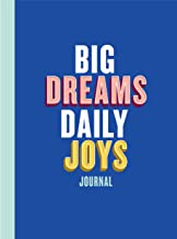 Big Dreams, Daily Joys Journal: (Guided Journal to Help You Enjoy Accomplishing Goals, Journal with Prompts for Developing...