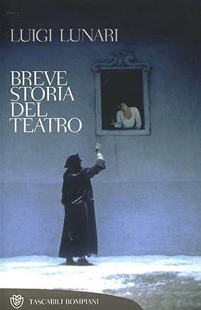 Breve Storia del teatro (Tascabili. Saggi Vol. 376)