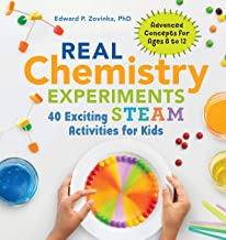 Real Chemistry Experiments: 40 Exciting STEAM Activities for Kids