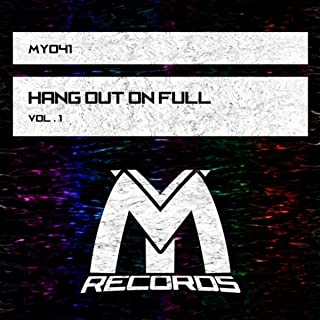Hang out on Full, Vol.1 [Explicit]