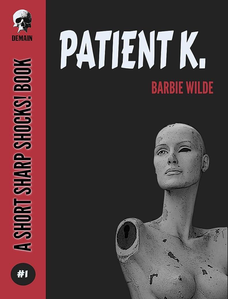 びん選択損なうPatient K (Short Sharp Shocks! Book 1) (English Edition)