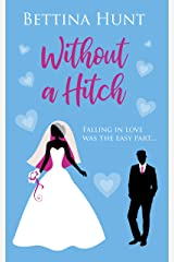 Without A Hitch: A laugh out loud romantic comedy about planning a wedding - Book 1 Kindle Edition
