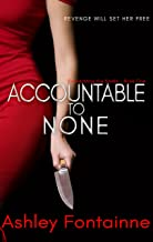 Accountable to None (Eviscerating the Snake Book 1)