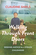 Walking Through Front Doors: Seeking Justice for a Stolen Childhood