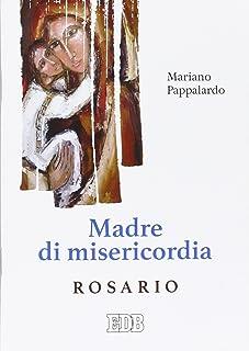 Madre di misericordia. Rosario (Preghiera viva)