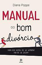 Manual do bom divórcio – Para ler antes de se separar (ou de se casar) (Portuguese Edition)