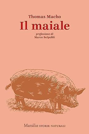 Il maiale (Storie naturali Vol. 1)