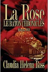 La Rose Book III: Le Baton Chronicles Paperback
