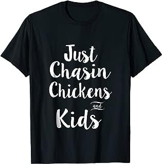 Just Chasin Chicken And Kids t-shirt. New Chicken shirt