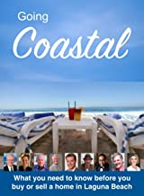 Going Coastal - Volume 1: What you need to know before you buy or sell a home in Laguna Beach