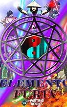 Elemento Fúria: O Elemento Fúria é um universo fictício de história criado e desenvolvido por três jovens brasileiros que são a sede da criação. (Portuguese Edition)