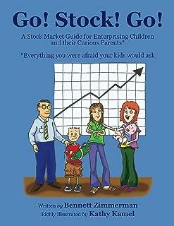Go! Stock! Go!: A Stock Market Guide for Enterprising Children and their Curious Parents*