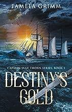Destiny's Gold (Captain Jane Thorn)
