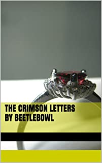 The Crimson Letters By BeetleBowl
