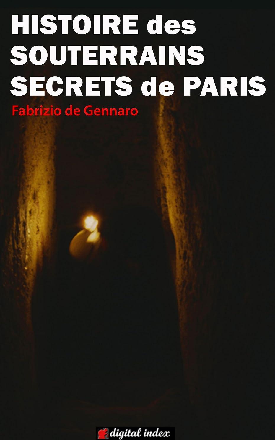 教育から路地Histoire des souterrains secrets de Paris (Voyages et Aventures) (French Edition)
