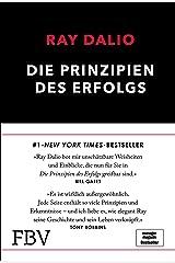 Die Prinzipien des Erfolgs: Bridgewater-Gründer Ray Dalios Principles mit dem Prinzip der stetigen Verbesserung (German Edition) Kindle Edition