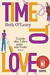 Time to Love – Tausche altes Leben gegen neue Liebe: Roman (German Edition) Format Kindle