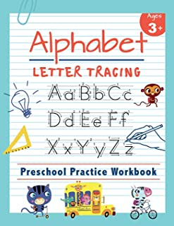 Alphabet Letter Tracing | Preschool Practice Workbook: Learn to Trace Letters and Sight Words | Essential Reading And Writing Book for Pre K, ... 3-5 (Tracing Practice Book for Preschoolers)