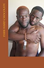 Dark Hard Chocolate: Hot sexy sensual stories about black men (Dark Hard Chocolate Stories Book 1)