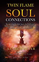 Twin Flame Soul Connections: Recognizing the Split Apart, the Truths and Myths of Twin Flames, Soul Love Connections, Soul...
