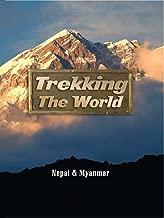 Trekking the World: Nepal and Myanmar
