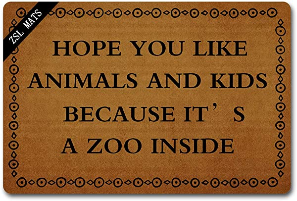 ZSL Funny Welcome Mat Indoor Doormat Hope You Like Animals And Kids Because It S A Zoo Inside Door Mat Personalized Anti Slip Doormat Non Woven Fabric Floor Mat Indoor Entrance Rug 23 6 X 15 7 In