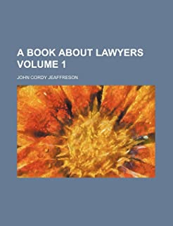 A Book about Lawyers Volume 1