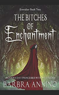 The Bitches of Enchantment: A Humorous Dark Princess Fairy Tale
