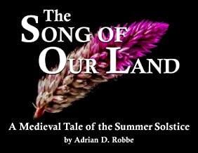 The Song of Our Land - A Medieval Tale of the Summer Solstice