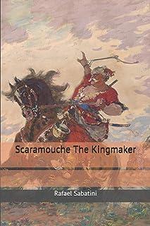 Scaramouche The Kingmaker
