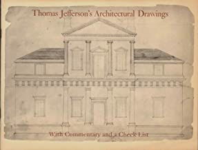 THOMAS JEFFERSON'S ARCHITECTURAL DRAWINGS Compiled and with Commentary and a Check List