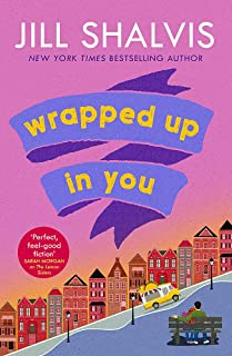 Wrapped Up In You: The perfect feel-good romance to brighten your day!
