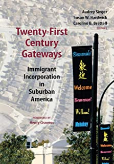 Twenty-First Century Gateways: Immigrant Incorporation in Suburban America (James A. Johnson Metro)