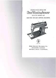 Instruction Book for Free-westinghouse De Luxe Model ALC Electric Rotary Sewing Machine