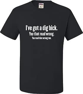 Adult I've Got A Dig Bick Funny T-Shirt