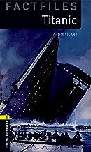 Oxford Bookworms Factfiles: Titanic: Level 1: 400-Word Vocabulary (Oxford Bookworms Library Factfiles: Stage 1)
