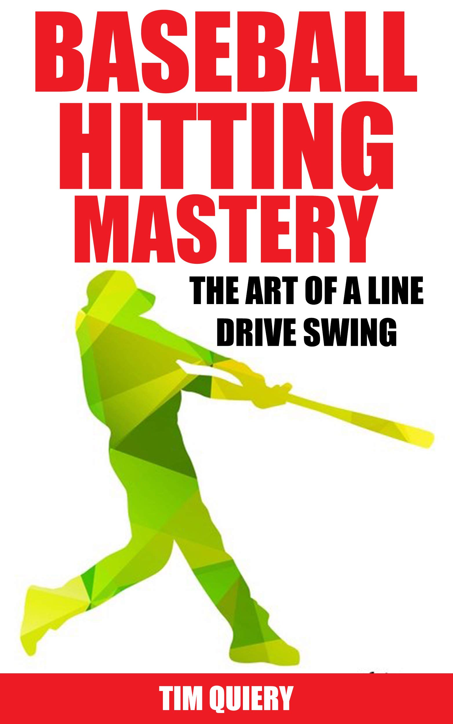Image OfBaseball Hitting Mastery: The Art Of A Line Drive Swing (English Edition)