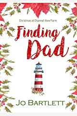 Finding Dad: Christmas at Channel View Farm Kindle Edition